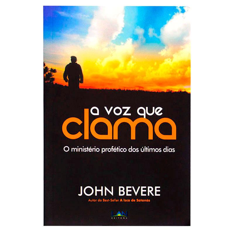 Livro: A Voz Que Clama   John Bevere