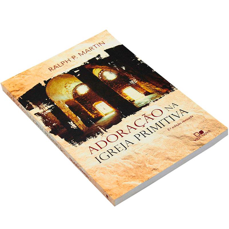 Livro: Adoração Na Igreja Primitiva   Ralph P. Martin