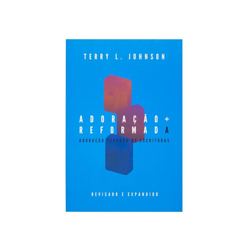 Livro: Adoração Reformada   Terry L. Johnson