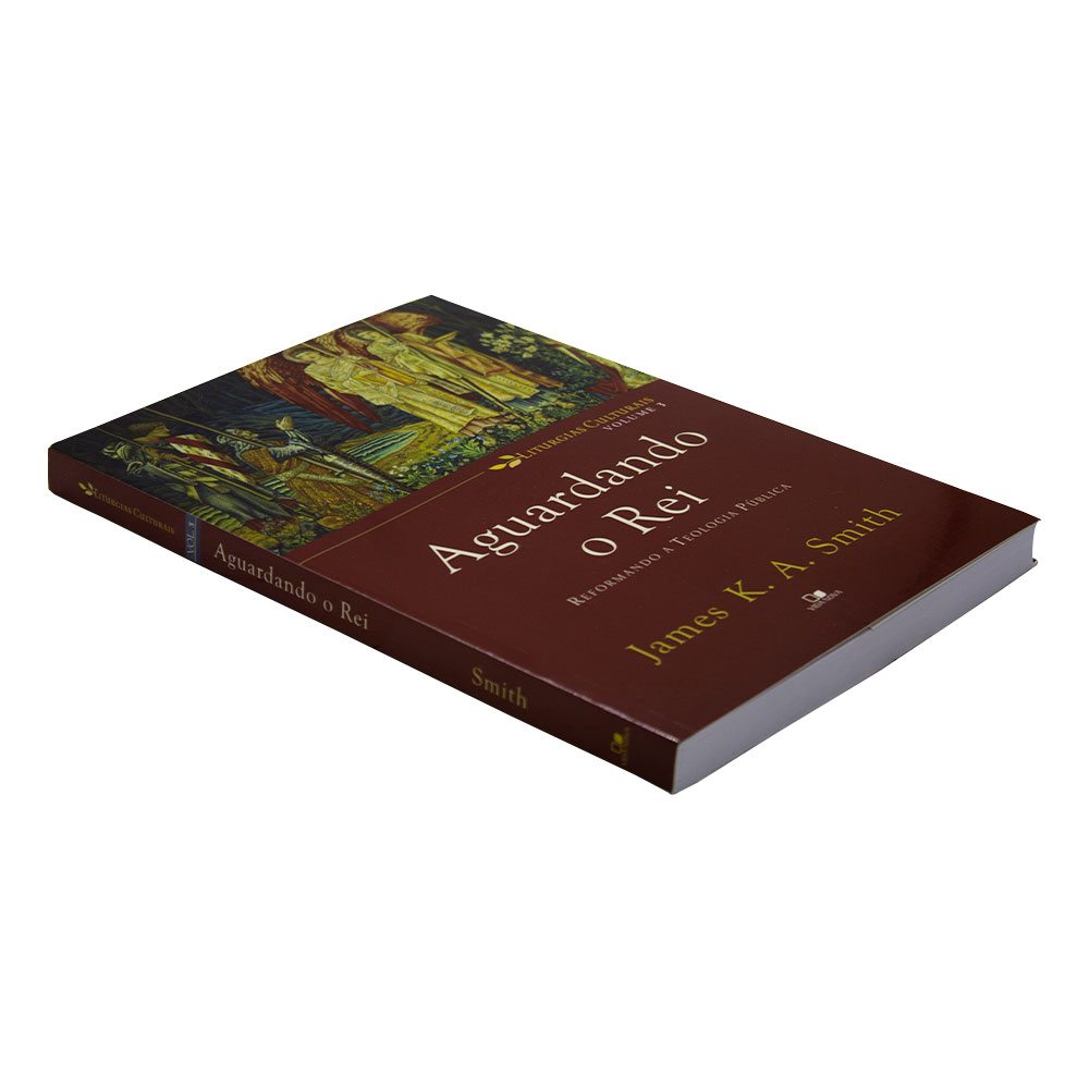 Livro: Aguardando o Rei | James K. A. Smith