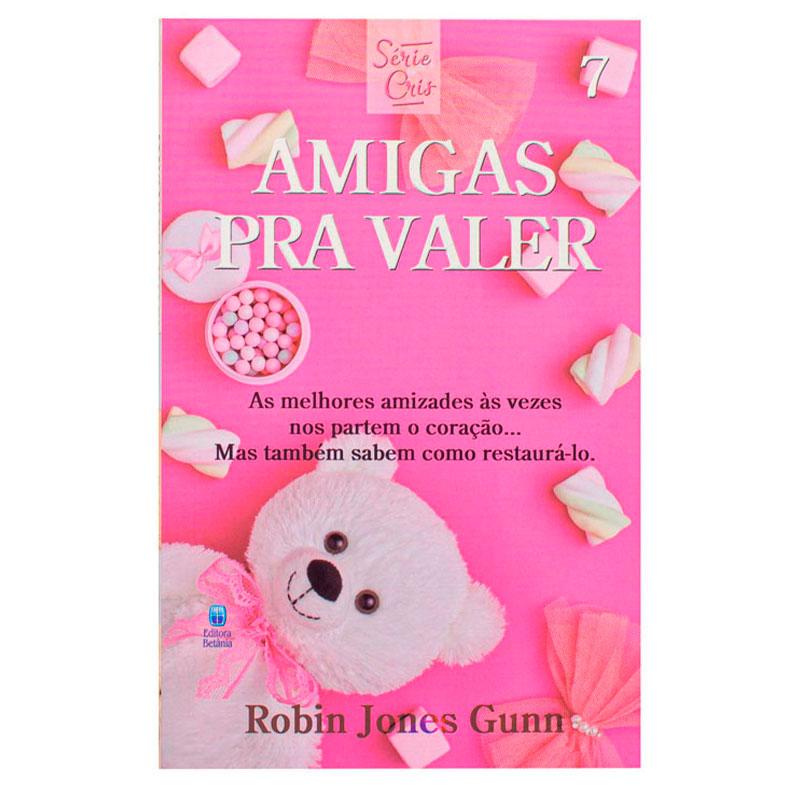 Livro: Amigas Pra Valer   Cris Volume 07   Robin Jones Gunn