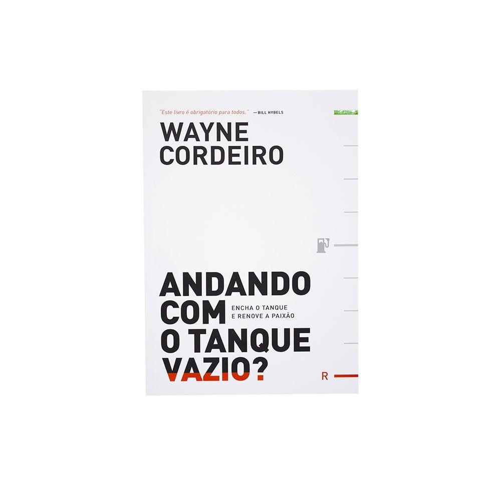 Livro: Andando Com O Tanque Vazio? | Wayne Cordeiro
