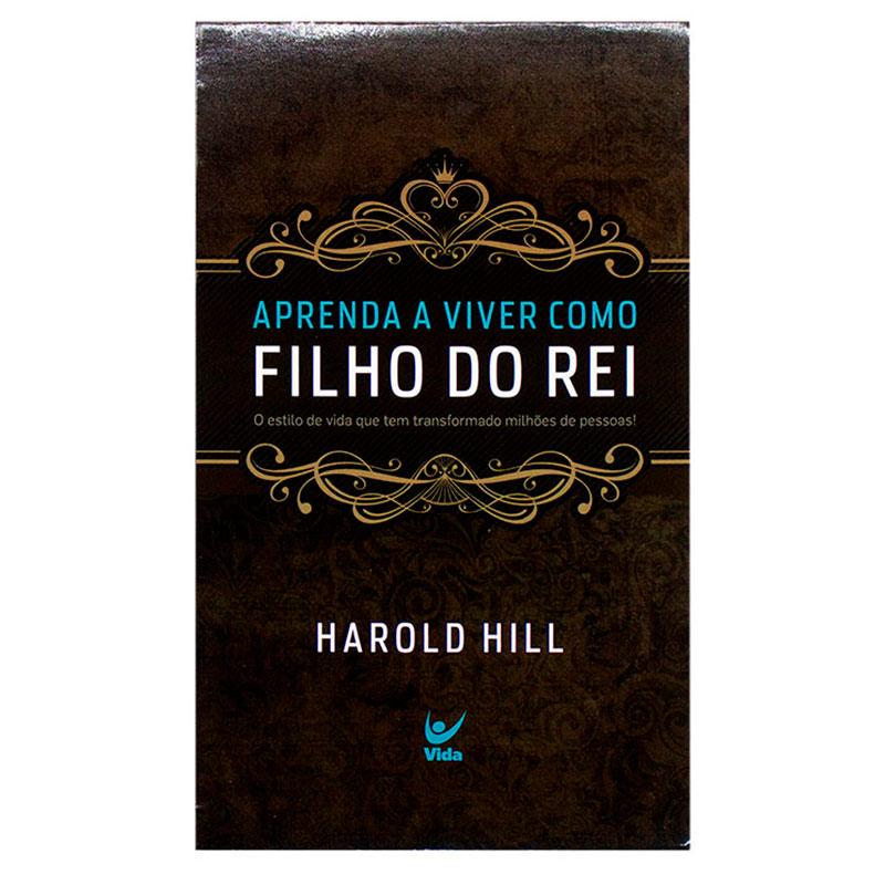 Livro: Aprenda A Viver Como Filho Do Rei   Harold Hill