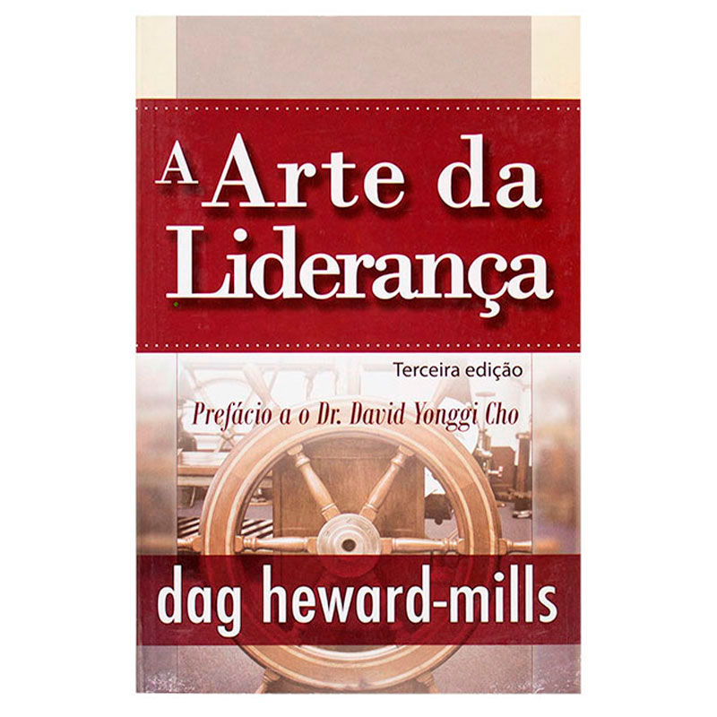 Livro: Arte Da Liderança | Dag Heward Mills