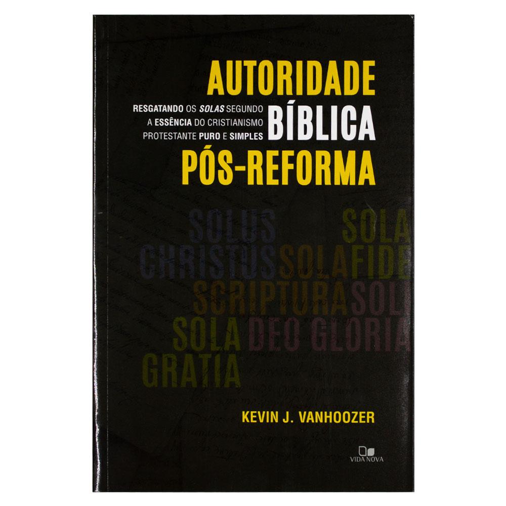 Livro: Autoridade Bíblica Pós-reforma   Kevin J.
