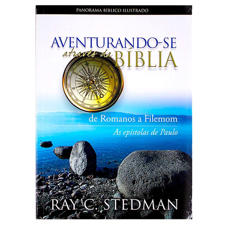 Livro: Aventurando-Se Através Da Bíblia - De Romanos A Filemom | Ray C. Stedman