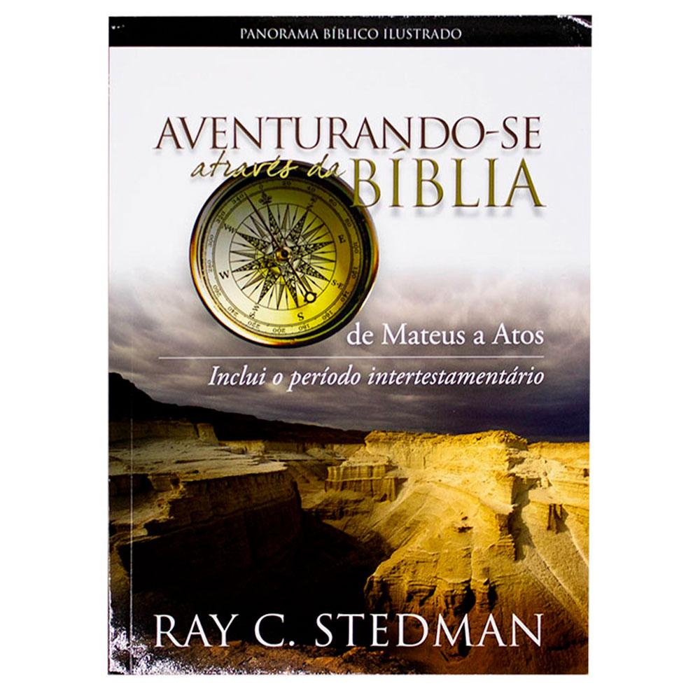 Livro: Aventurando-se Atraves da Biblia Mateus a Atos