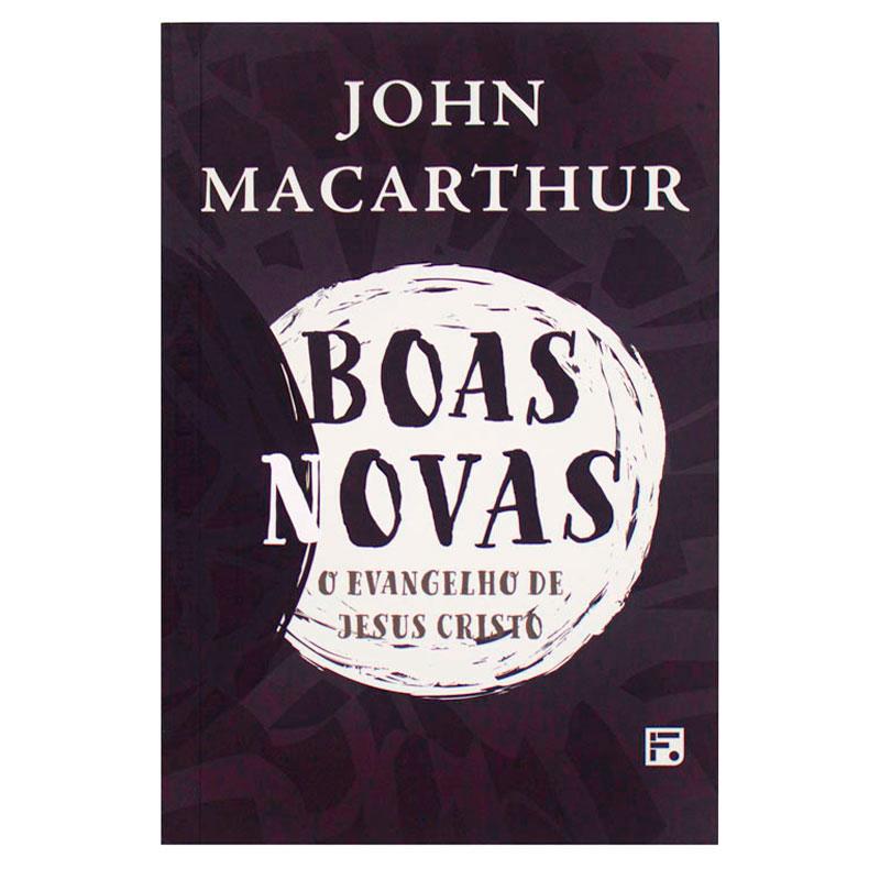 Livro: Boas Novas | John Macarthur