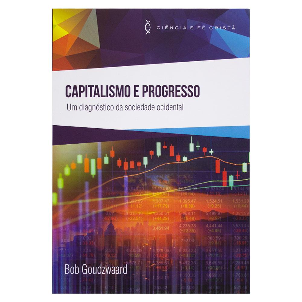 Livro: Capitalismo e Progresso | Bob Goudzwaard