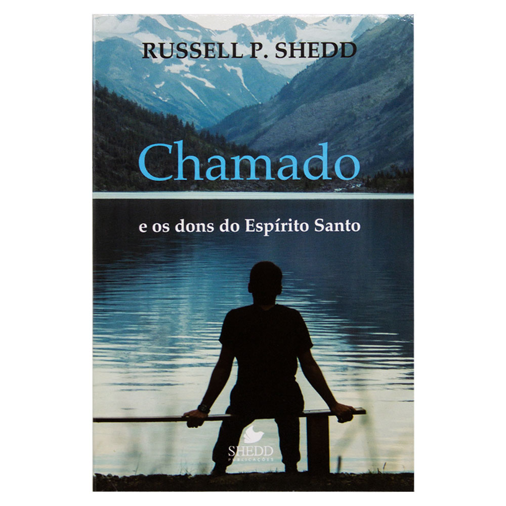 Livro: Chamado e Os Dons do Espírito Santo | Russel P. Shedd