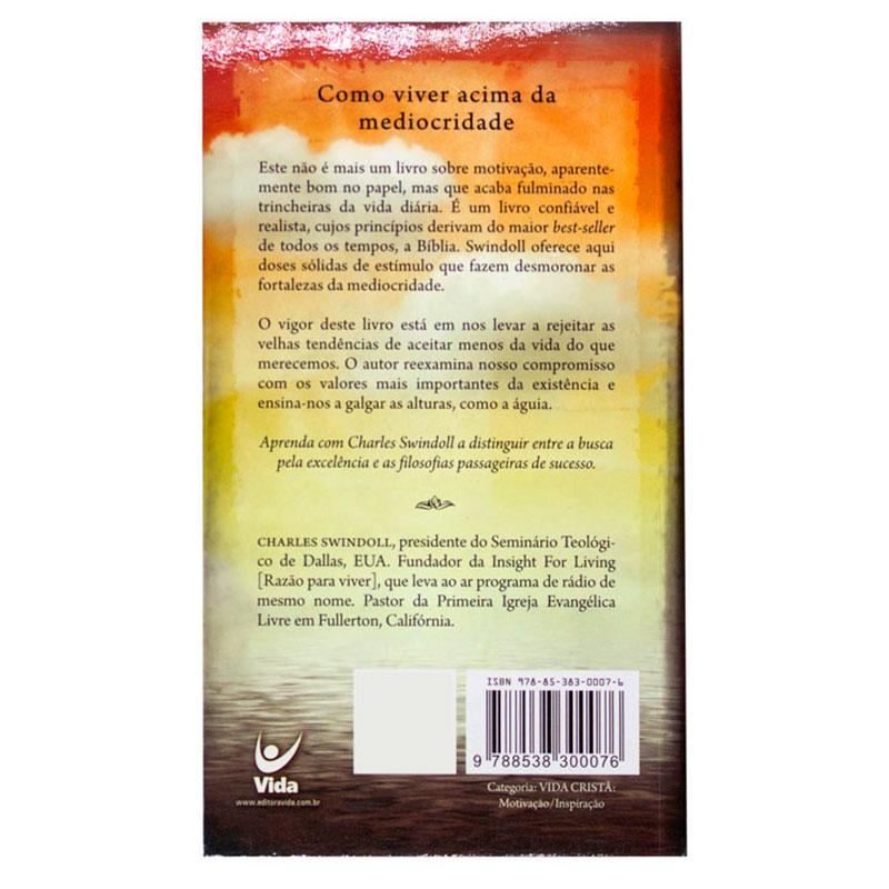 Livro: Como Viver Acima Da Mediocridade | Charles Swindoll
