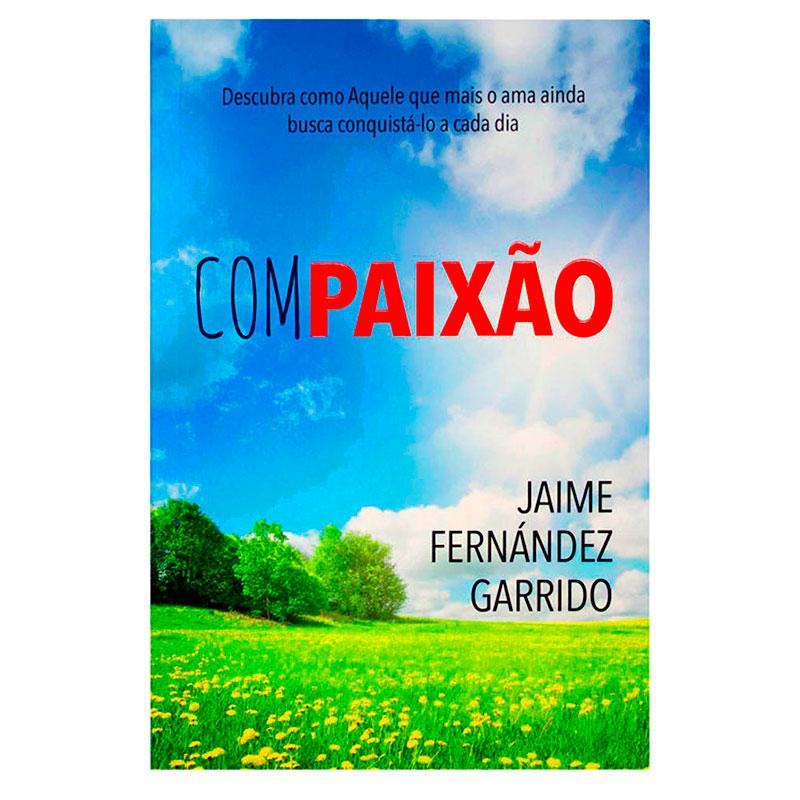 Livro: Compaixão   Jaime Fernandéz Garrido