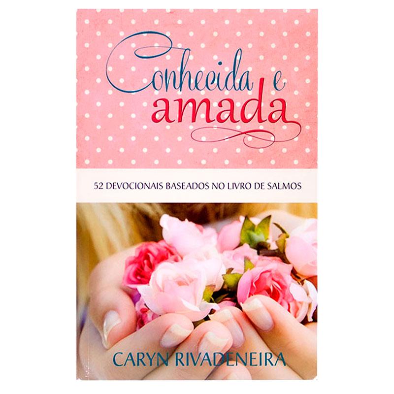 Livro: Conhecida E Amada | Caryn Rivadeneira
