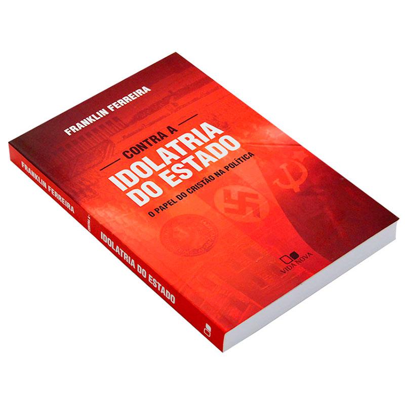 Livro: Contra A Idolatria Do Estado   Franklin Ferreira