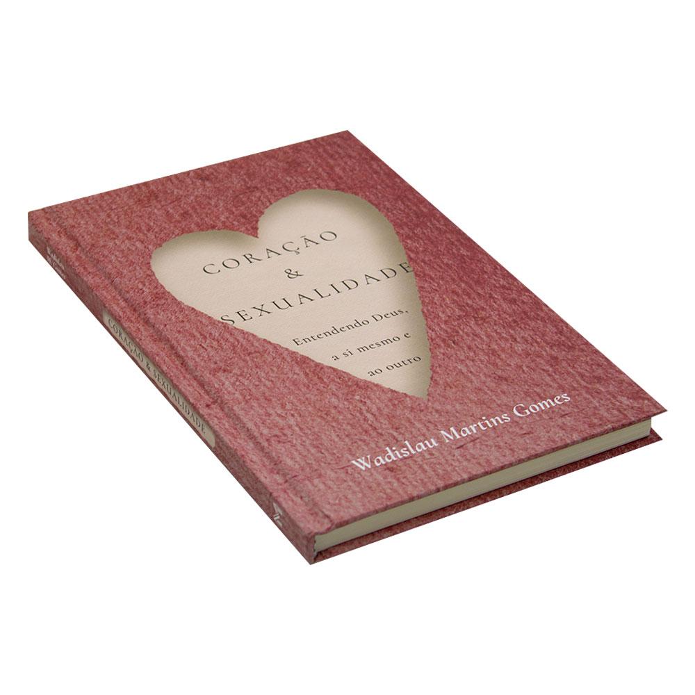 Livro: Coração E Sexualidade   Entendendo Deus, A Si Mesmo E Ao Outro   Wadislau Martins Gomes