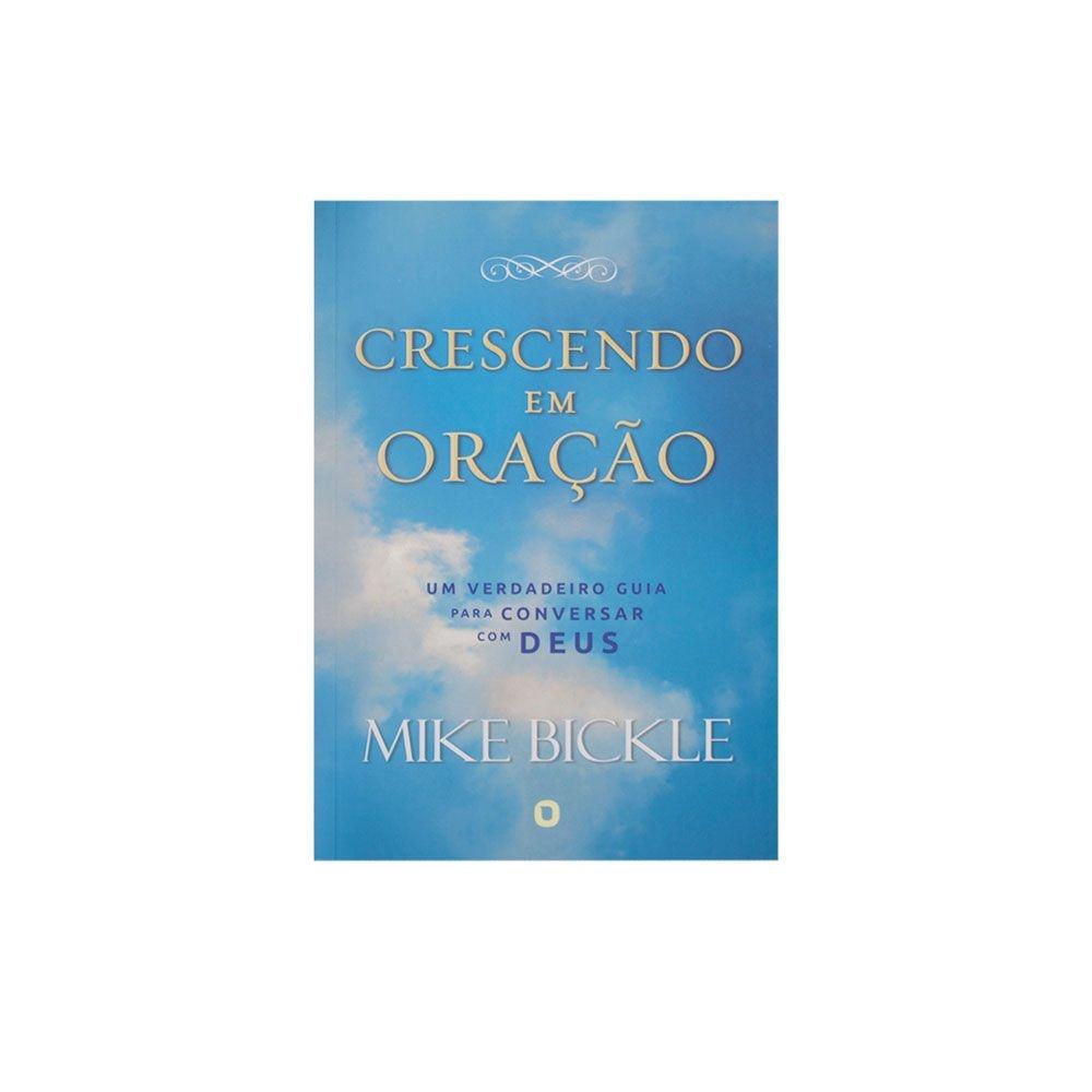Livro: Crescendo Em Oração   Mike Bickle