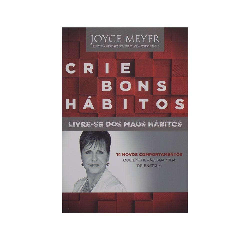 Livro: Crie Bons Hábitos | Joyce Meyer
