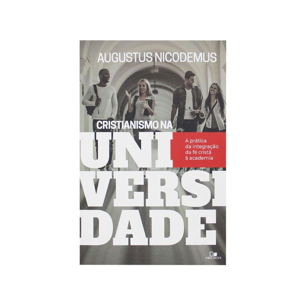 Livro: Cristianismo Na Universidade   Augustus Nicodemus