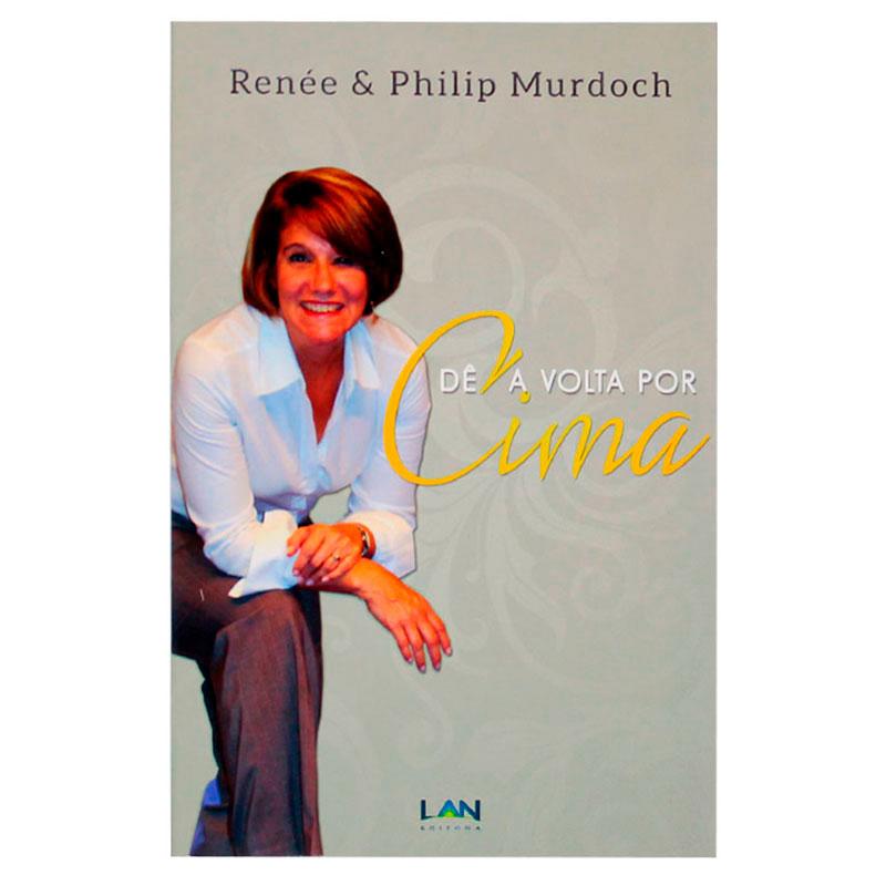 Livro: Dê A Volta Por Cima | Renée & Philip Murdoch