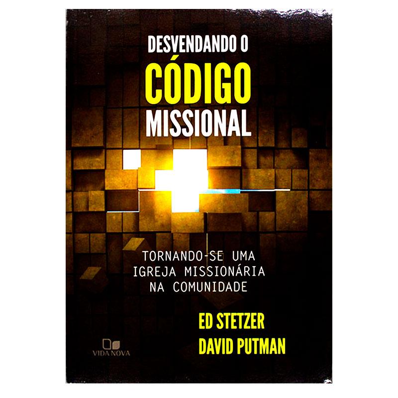 Livro: Desvendando O Código Missional   Ed Stetzer & David Putman