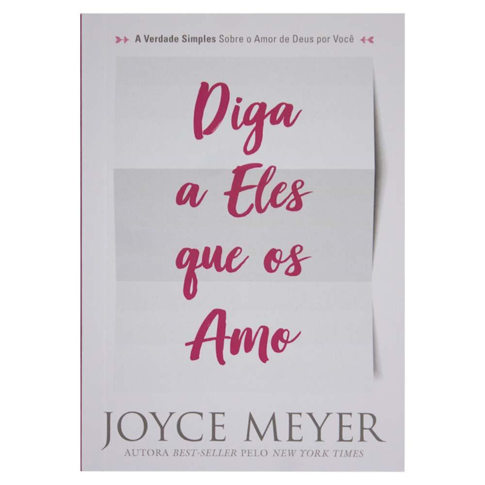 Livro: Diga A Eles Que Os Amo | Joyce Meyer