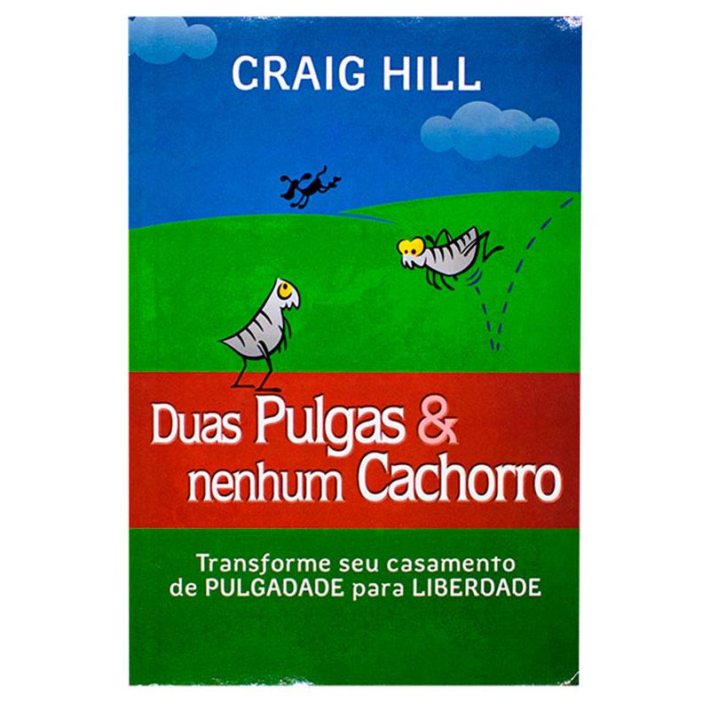 Livro: Duas Pulgas E Nenhum Cachorro   Craig Hill