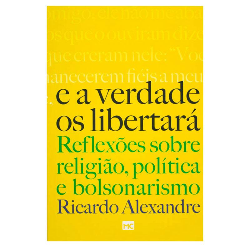 Livro: E A Verdade Os Libertará | Ricardo Alexandre