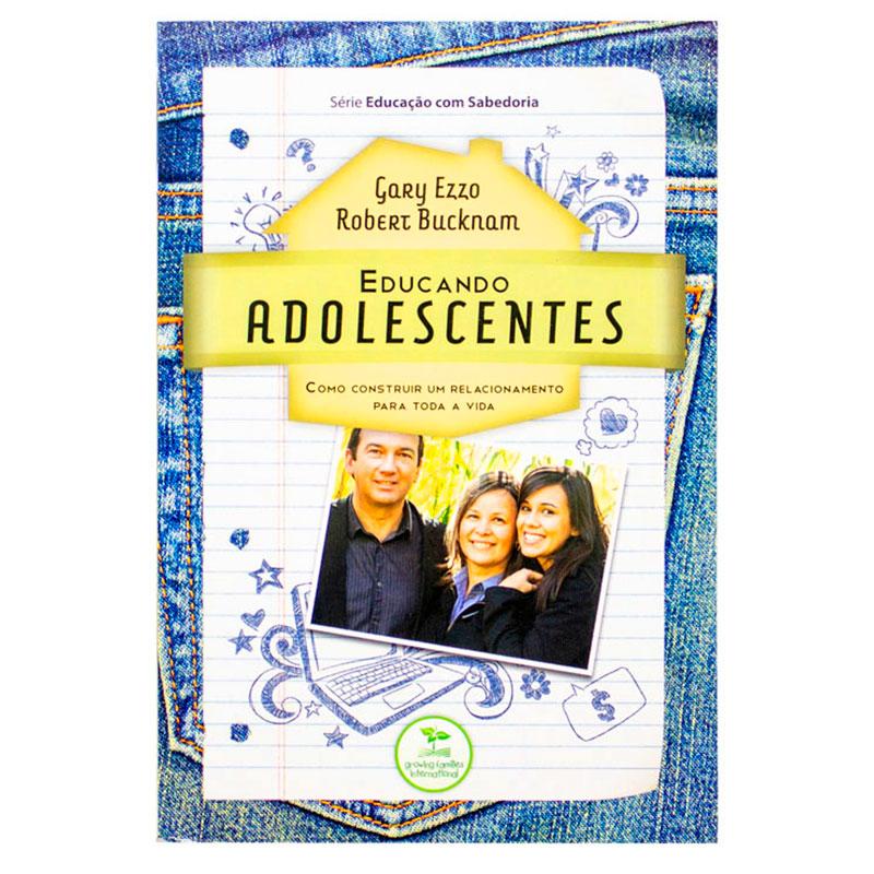 Livro: Educando Adolescentes   Gary Ezzo & Robert Bucknam