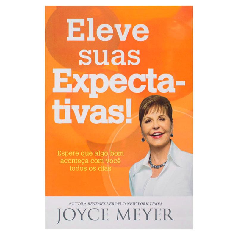 Livro: Eleve Suas Expectativas! | Joyce Meyer
