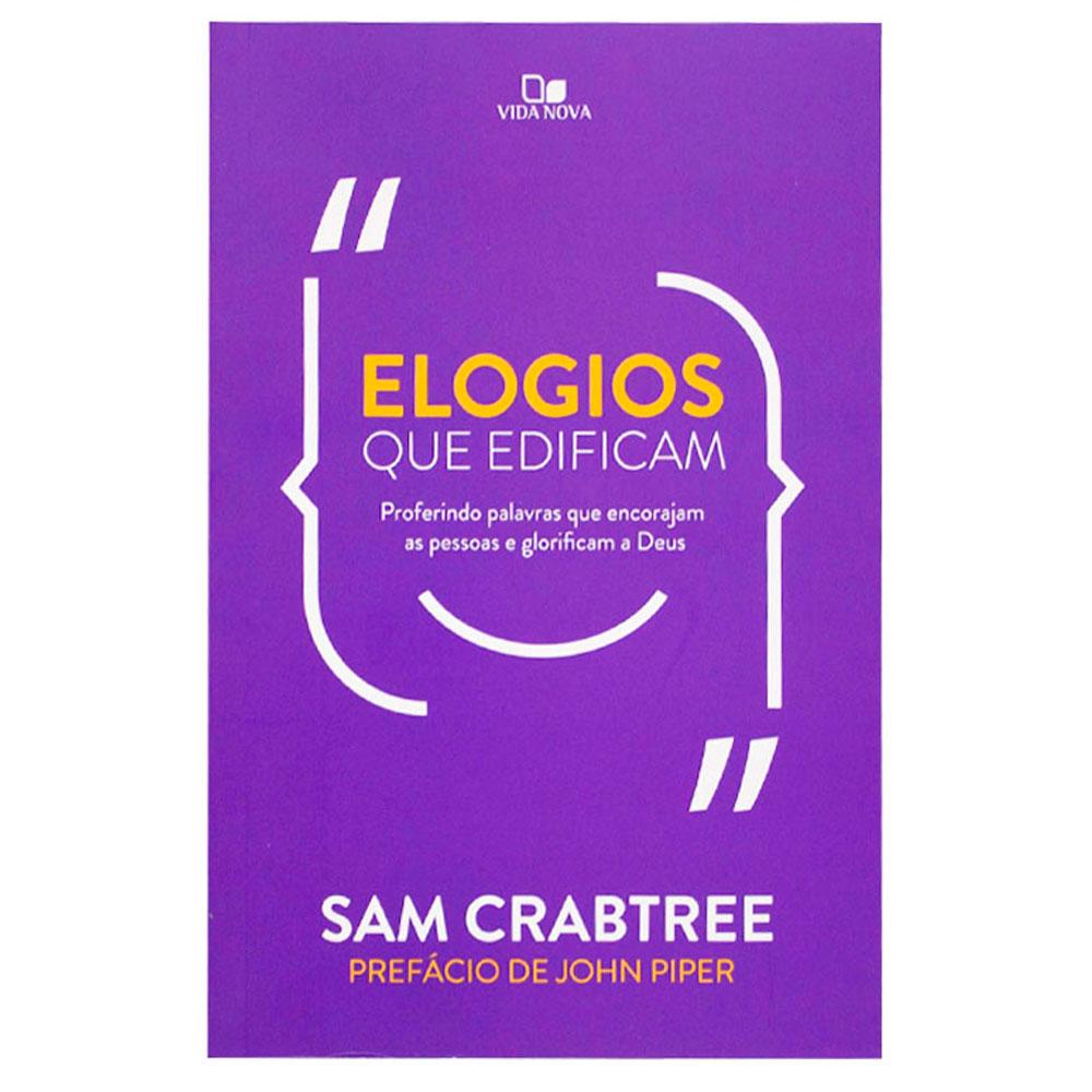 Livro: Elogios Que Edificam | Sam Crabtree