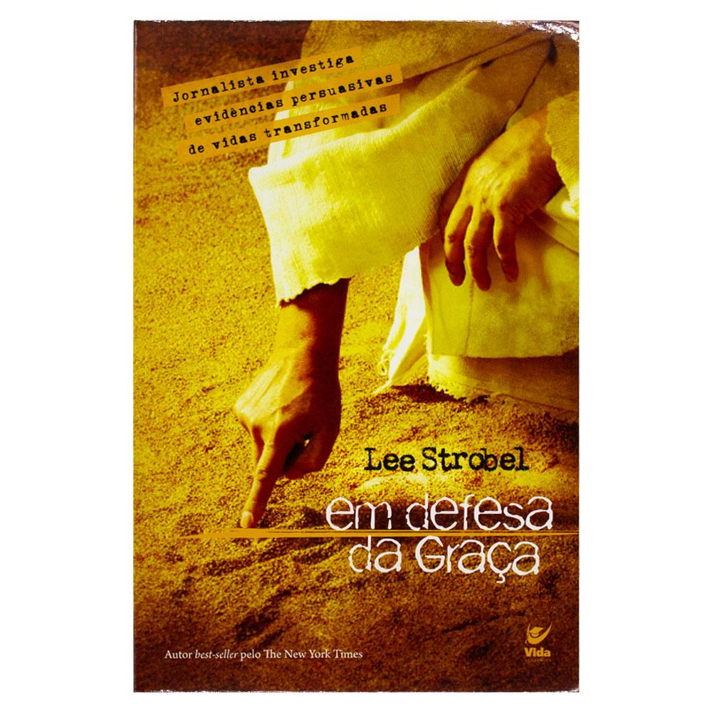 Livro: Em Defesa Da Graça   Lee Strobel