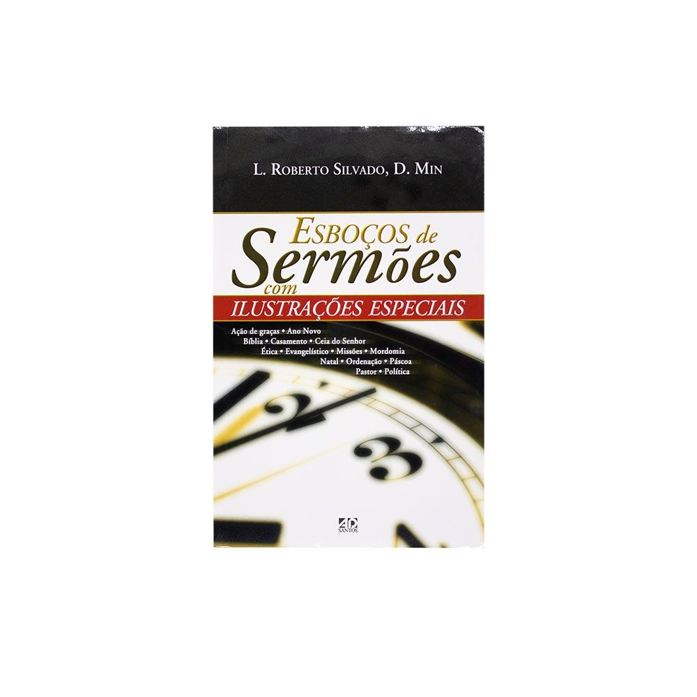 Livro: Esboços De Sermoes Com Ilustracões Especiais | L. Roberto Silvado