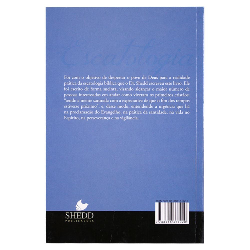 Livro: Escatologia e a Influência do Futuro no Dia a Dia do Cristão   Russel P. Shedd