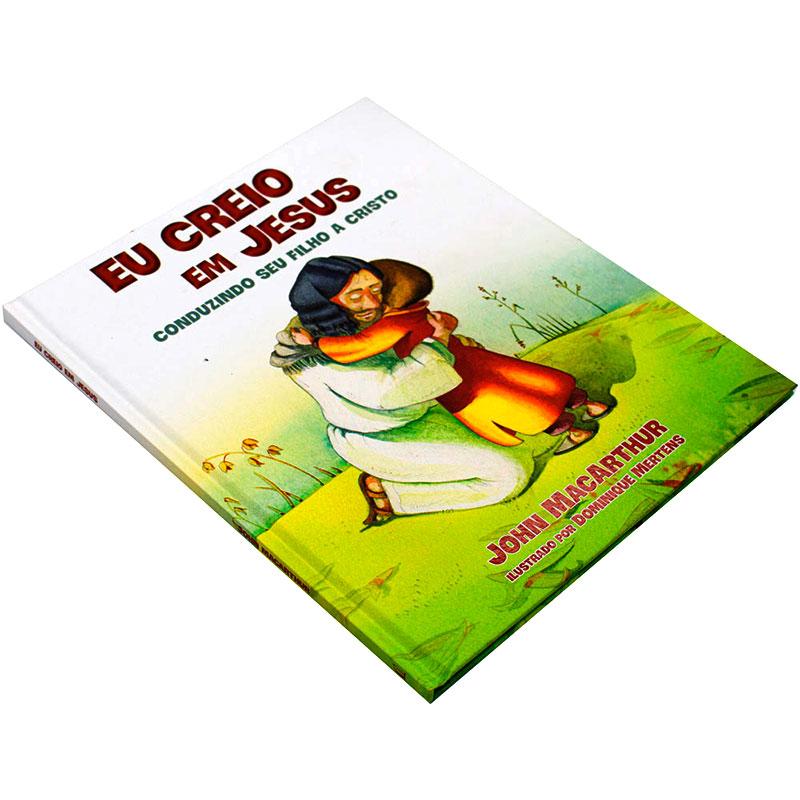 Livro: Eu Creio Em Jesus - Conduzindo Seu Filho A Cristo   John Macarthur