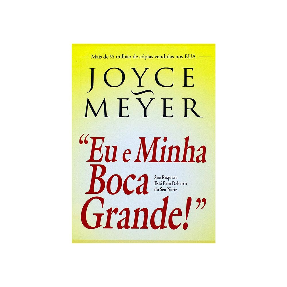 Livro: Eu E Minha Boca Grande!   Joyce Meyer