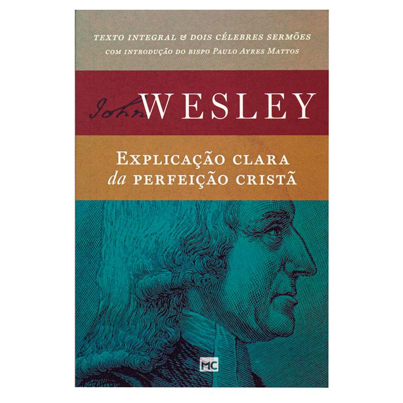Livro: Explicação Clara Da Perfeição Cristã | John Wesley