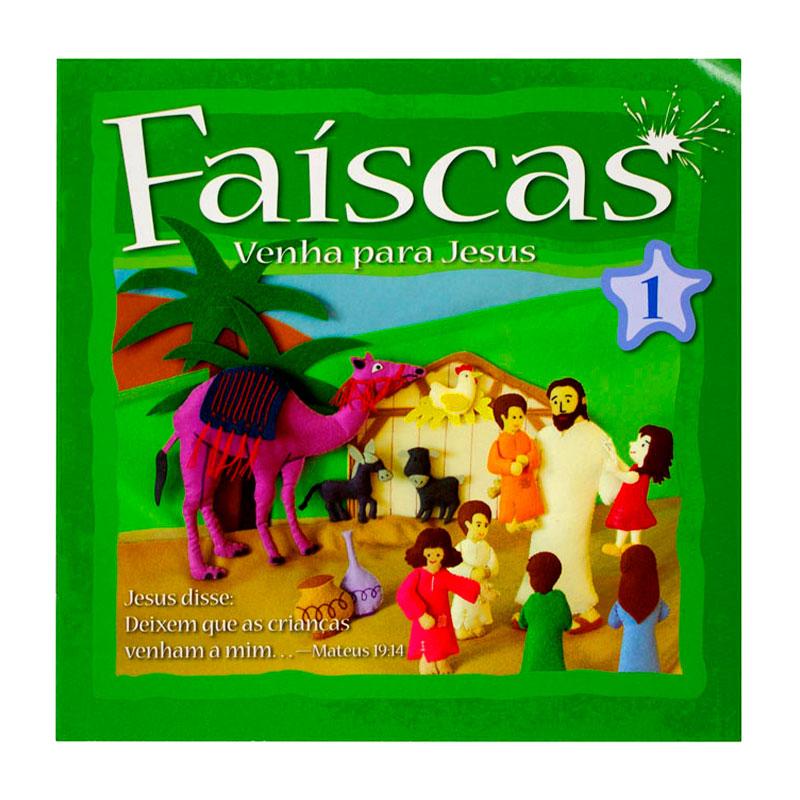 Livro: Faíscas - Venha para Jesus 1 | Vários Autores