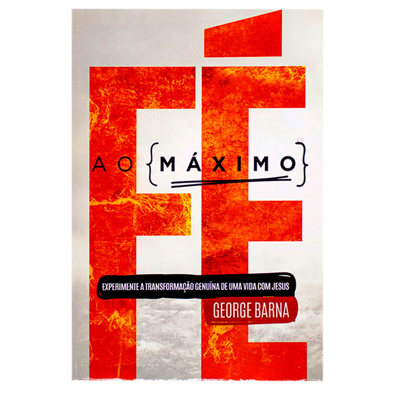 Livro: Fé Ao Máximo | George Barna