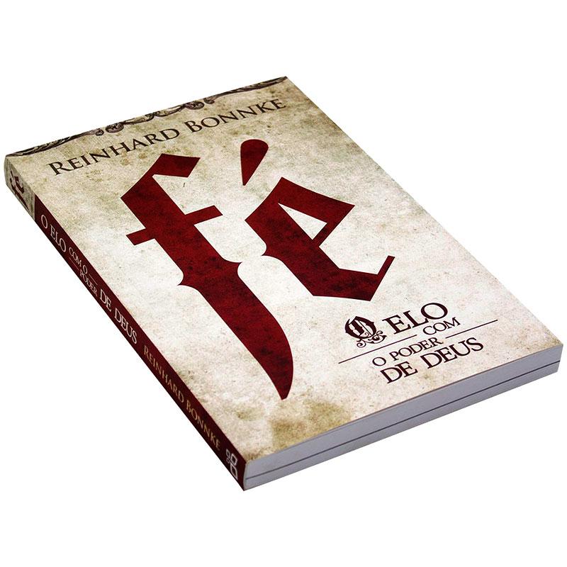 Livro: Fé, O Elo Com O Poder De Deus | Reinhard Bonnke