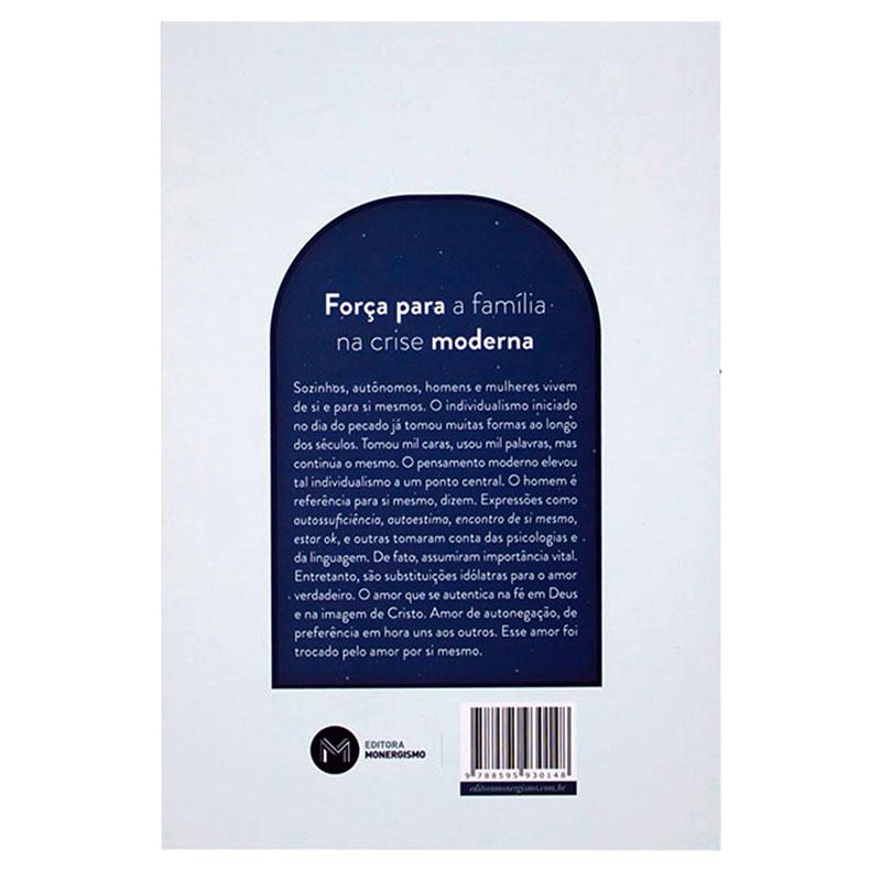 Livro: Força Para A Família Na Crise Moderna   Wadislau Martins Gomes