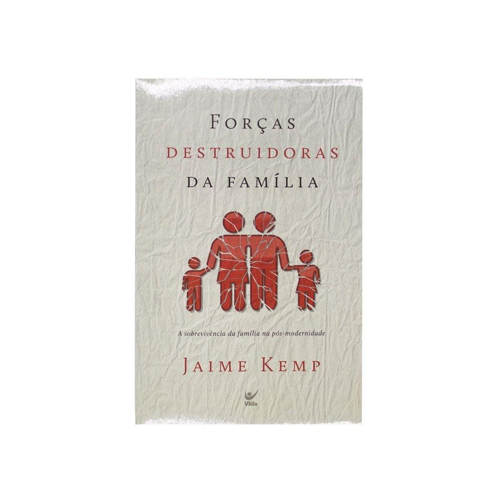 Livro: Forças Destruidoras Da Família | Jaime Kemp
