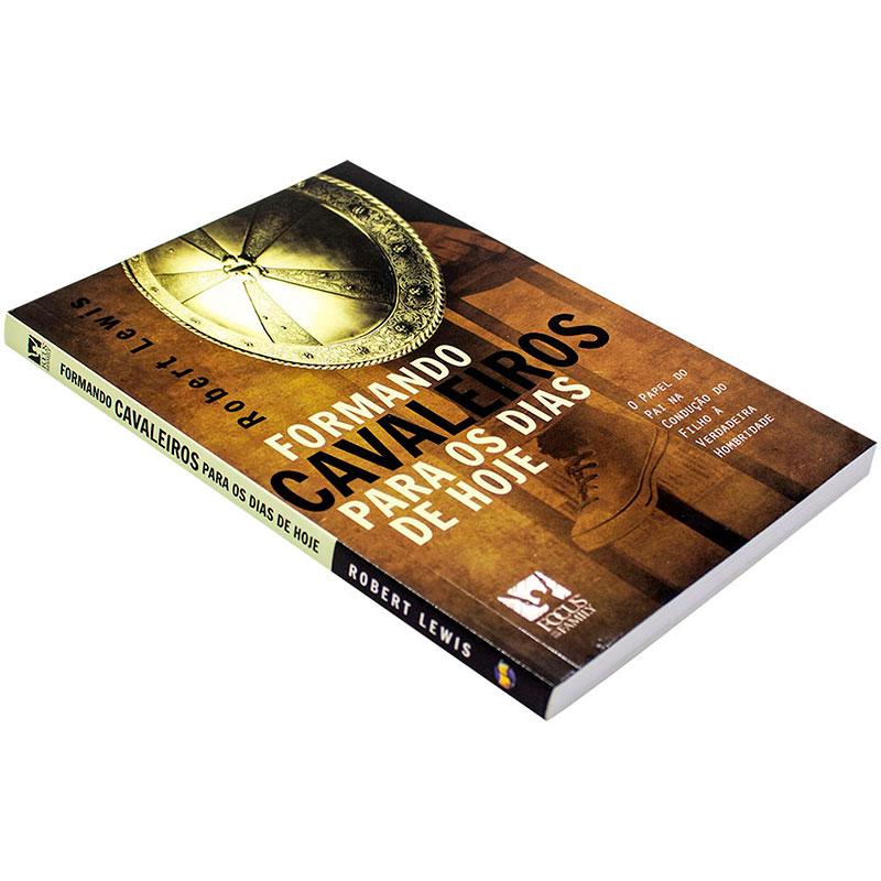 Livro: Formando Cavaleiros Para Os Dias De Hoje   Robert Lewis