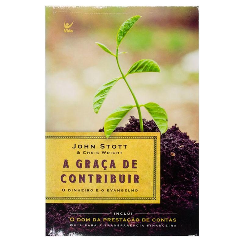 Livro: Graça De Contribuir | John Stott E Chris Wright