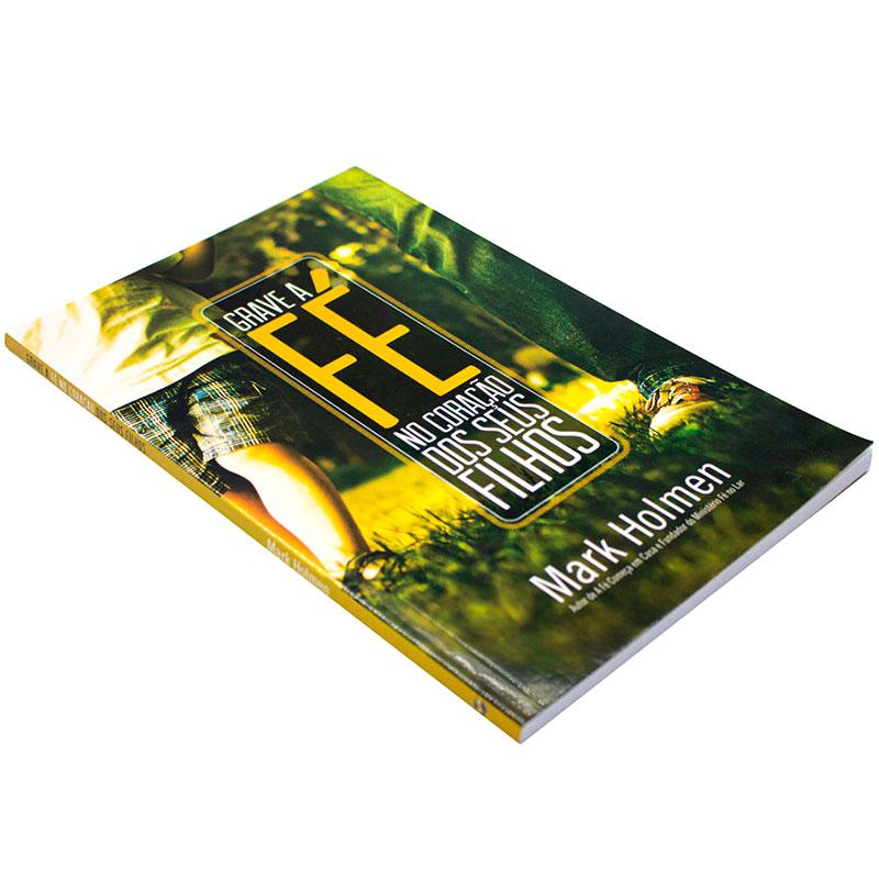 Livro: Grave A Fé No Coração Dos Seus Filhos   Mark Holmen