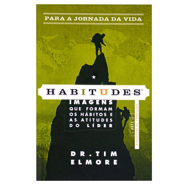 Livro: Habitudes   Tim Elmore