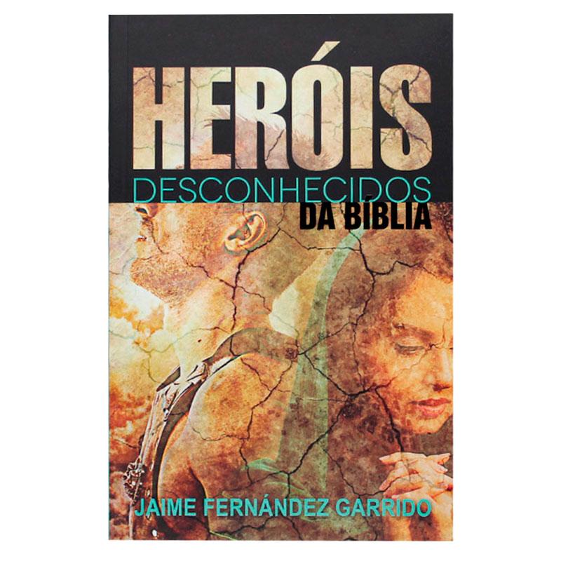 Livro: Heróis Desconhecidos Da Bíblia  Jaime Fernández Garrido