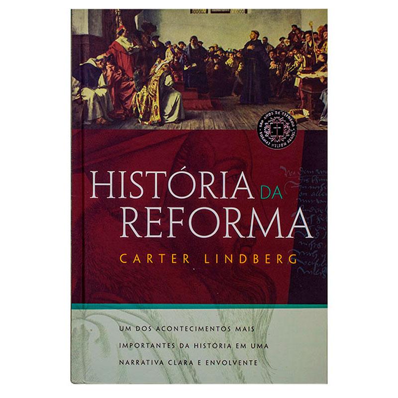 Livro: História Da Reforma | Carter Lindberg
