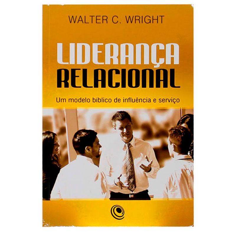 Livro: Liderança Relacional | Walter C. Wright