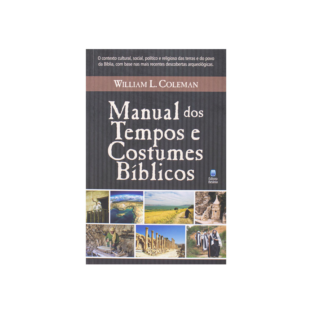Livro: Manual Dos Tempos E Costumes Bíblicos   William Coleman