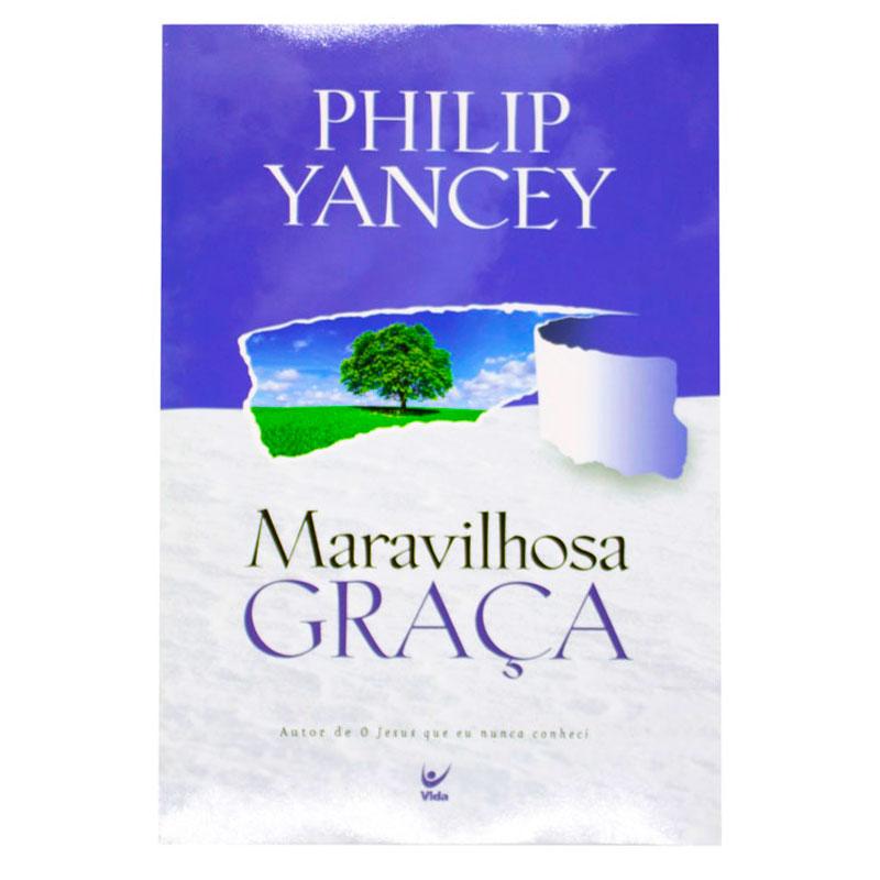Livro: Maravilhosa Graça | Philip Yancey